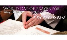 Sứ điệp Ngày Thế Giới Cầu Nguyện cho Ơn Gọi 2014