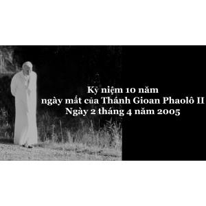 Bộ ảnh nhân dịp kỷ niệm 10 năm ngày mất của Thánh Gioan Phaolô II