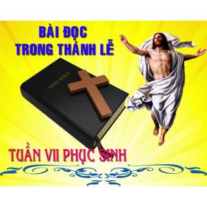 BẢN VĂN BÀI ĐỌC TUẦN VII PHỤC SINH  NĂM PHỤNG VỤ 2016 – 2017