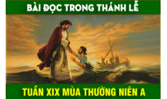 BẢN VĂN BÀI ĐỌC TUẦN XIX THƯỜNG NIÊN NĂM A - NĂM PHỤNG VỤ 2016 – 2017