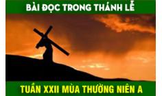 BẢN VĂN BÀI ĐỌC TUẦN XXII THƯỜNG NIÊN NĂM A - NĂM PHỤNG VỤ 2016 – 2017