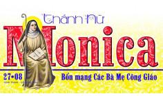 Ngày 27-08 Thánh MONICA (331 - 387)