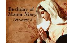 Ngày 08-09 LỄ SINH NHẬT ĐỨC TRINH NỮ MARIA