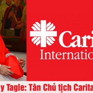 Đức Hồng y Tagle: Tân Chủ tịch Caritas Quốc tế