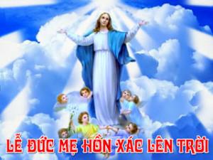 Lễ Đức Maria Hồn Xác Lên Trời: Mẹ về Trời, niềm hy vọng của chúng ta