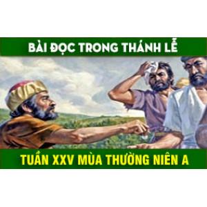 BẢN VĂN BÀI ĐỌC TUẦN XXV THƯỜNG NIÊN NĂM A - NĂM PHỤNG VỤ 2016 – 2017