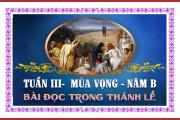 BẢN VĂN BÀI ĐỌC TRONG THÁNH LỄ HÀNG NGÀY  TUẦN III MÙA VỌNG – NĂM B