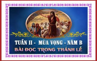 BÀI ĐỌC TRONG THÁNH LỄ HÀNG NGÀY TUẦN II MÙA VỌNG – NĂM B