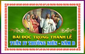 BẢN VĂN BÀI ĐỌC TRONG THÁNH LỄ- TUẦN IV THƯỜNG NIÊN – NĂM B
