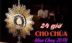 Chầu Thánh Thể: 24 giờ cho Chúa - Mùa Chay 2018
