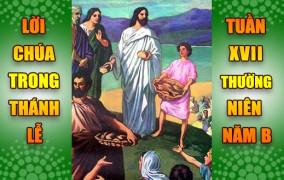 BẢN VĂN BÀI ĐỌC TRONG THÁNH LỄ- TUẦN XVII THƯỜNG NIÊN – NĂM B