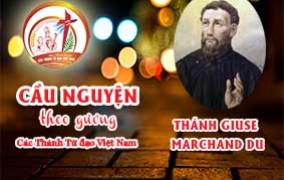 Cầu nguyện theo gương các Thánh Tử đạo Việt Nam: THÁNH GIUSE MARCHAND DU, Linh mục Hội Thừa Sai Paris