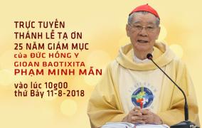VIDEO: Thánh lễ tạ ơn 25 năm Giám mục của ĐHY GB Phạm Minh Mẫn