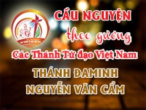Cầu nguyện theo gương các Thánh Tử đạo Việt Nam: THÁNH ĐAMINH NGUYỄN VĂN CẨM Linh mục