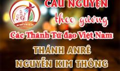Cầu nguyện theo gương các Thánh Tử đạo Việt Nam: THÁNH ANRÊ NGUYỄN KIM THÔNG Trùm họ