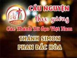 Cầu nguyện theo gương các Thánh Tử đạo Việt Nam: THÁNH SIMON PHAN ĐẮC HÒA Y Sĩ