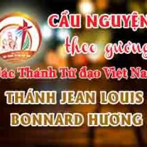 Cầu nguyện theo gương các Thánh Tử đạo Việt Nam: THÁNH JEAN LOUIS BONNARD HƯƠNG Linh mục Thừa sai Paris