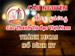 Cầu nguyện theo gương các Thánh Tử đạo Việt Nam: THÁNH MICAE HỒ ĐÌNH HY Quan Thái Bộc