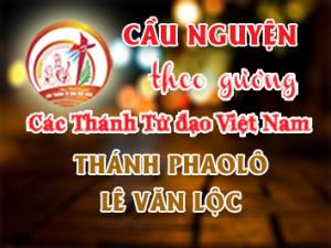 Cầu nguyện theo gương các Thánh Tử đạo Việt Nam: THÁNH PHAOLÔ LÊ VĂN LỘC Linh mục