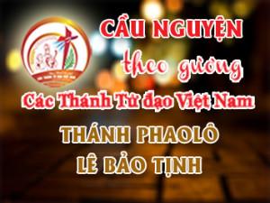 Cầu nguyện theo gương các Thánh Tử đạo Việt Nam: THÁNH PHAOLÔ LÊ BẢO TỊNH Linh mục