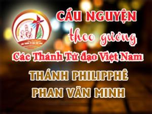 Cầu nguyện theo gương các Thánh Tử đạo Việt Nam: THÁNH PHILIPPHÊ PHAN VĂN MINH Linh mục