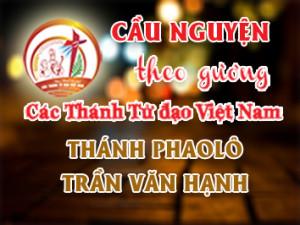 Cầu nguyện theo gương các Thánh Tử đạo Việt Nam: THÁNH PHAOLÔ TRẦN VĂN HẠNH Giáo dân