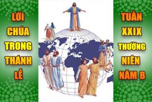 BẢN VĂN BÀI ĐỌC TRONG THÁNH LỄ- TUẦN XXIX THƯỜNG NIÊN – NĂM B