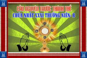 Cầu nguyện trước Thánh Thể- Ngày 04.11.2018 – Chúa nhật XXXI Thường niên – Mc 12,28b-34
