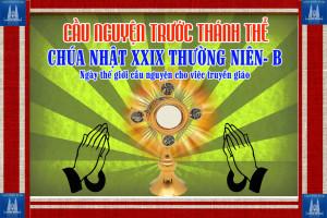 Cầu nguyện trước Thánh Thể- Ngày 21.10.2018 – Chúa nhật XXIX Thường niên – Mc 16,15-20