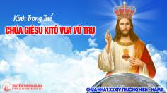 CÁC BÀI SUY NIỆM LỜI CHÚA  LỄ ĐỨC GIÊSU KITÔ VUA VŨ TRỤ