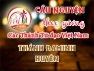 Cầu nguyện theo gương các Thánh Tử đạo Việt Nam: THÁNH ĐAMINH HUYÊN Ngư phủ