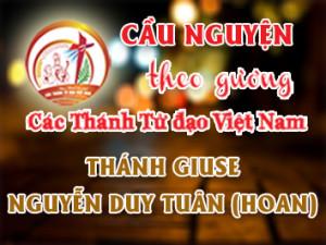 Cầu nguyện theo gương các Thánh Tử đạo Việt Nam: THÁNH GIUSE NGUYỄN DUY TUÂN (HOAN) Linh mục dòng Đaminh