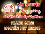 Cầu nguyện theo gương các Thánh Tử đạo Việt Nam: THÁNH GIUSE NGUYỄN DUY KHANG Thầy Giảng dòng Đaminh