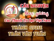 Cầu nguyện theo gương các Thánh Tử đạo Việt Nam: THÁNH GIUSE TRẦN VĂN TUẤN Nông dân
