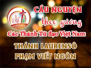 Cầu nguyện theo gương các Thánh Tử đạo Việt Nam: THÁNH LAURENSÔ PHẠM VIẾT NGÔN Nông dân