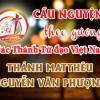 Cầu nguyện theo gương các Thánh Tử đạo Việt Nam: THÁNH MATTHÊU NGUYỄN VĂN PHƯỢNG Trùm họ và Lương y