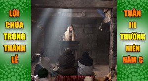 BẢN VĂN BÀI ĐỌC TRONG THÁNH LỄ  TUẦN III THƯỜNG NIÊN – NĂM C