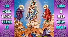 BẢN VĂN BÀI ĐỌC TRONG THÁNH LỄ  TUẦN II MÙA CHAY – NĂM C