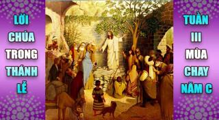 BẢN VĂN BÀI ĐỌC TRONG THÁNH LỄ  TUẦN III MÙA CHAY – NĂM C