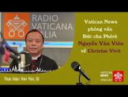 Vatican News phỏng vấn Đc. Phêrô Nguyễn Văn Viên về tông huấn Christus Vivit