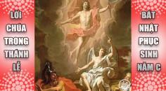 BẢN VĂN BÀI ĐỌC TRONG THÁNH LỄ  CHÚA NHẬT PHỤC SINH VÀ TUẦN BÁT NHẬT – NĂM C