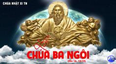 CÁC BÀI SUY NIỆM LỜI CHÚA LỄ CHÚA BA NGÔI – C