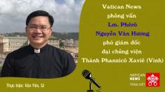 Vatican News phỏng vấn cha Phêrô Nguyễn Văn Hương, PGĐ ĐCV Vinh-Thanh