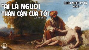 CÁC BÀI SUY NIỆM LỜI CHÚA CHÚA NHẬT XV THƯỜNG NIÊN – NĂM C