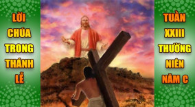 BẢN VĂN BÀI ĐỌC TRONG THÁNH LỄ  TUẦN XXIII THƯỜNG NIÊN – NĂM C