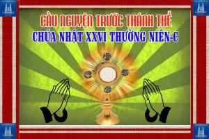Cầu nguyện trước Thánh Thể- Ngày 29.09.2019 – Chúa nhật XXVI Thường niên – Lc 16,19-31