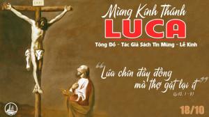 18.10.2019 – Thánh Luca, tác giả Sách Tin Mừng