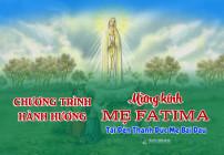 THÔNG BÁO: Chương trình hành hương kính Mẹ Fatima tại Đền Thánh Bãi Dâu