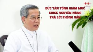Đức Tân TGM Giuse Nguyễn Năng trả lời phỏng vấn