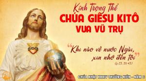 CÁC BÀI SUY NIỆM LỜI CHÚA LỄ CHÚA KITÔ VUA– NĂM C